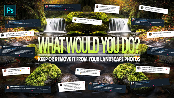 Should You Remove Things from Your Landscape Photos During the Editing Process?