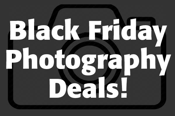 Grab These Black Friday & Cyber Monday Photography Deals While They Last