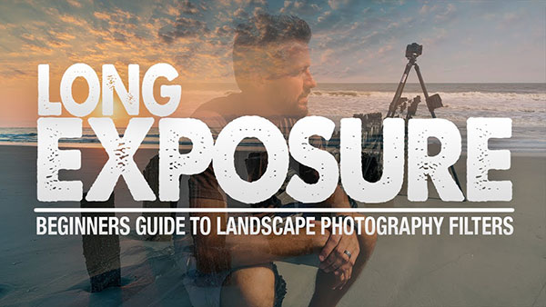 Watch This Free Guide on How to Get Started with Long Exposure Photography