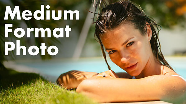 How to Shoot Boudoir and Swimwear Photos with a Medium Format Camera (VIDEO)