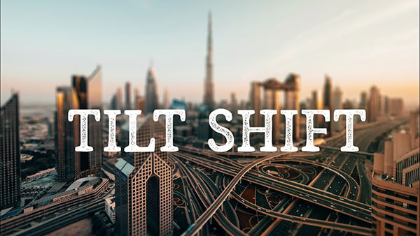 How to Do Stunning Tilt-Shift Photography Without Having to Buy a $2000 Tilt-Shift Lens (VIDEO)