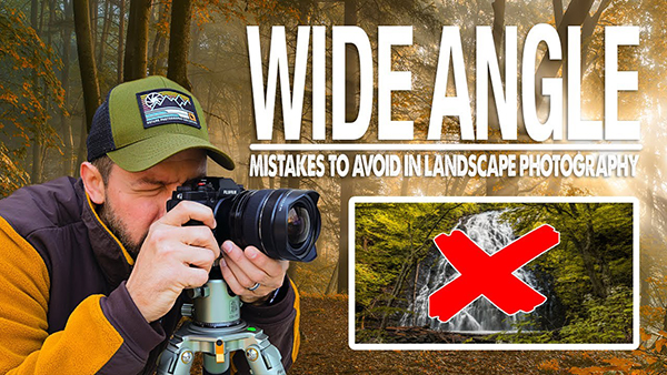 These Are the Most Common MISTAKES to AVOID When Using a Wide-Angle Lens (VIDEO)