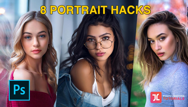 8 Photoshop Hacks for Stunning Portrait Photos (VIDEO)