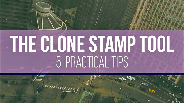 Photoshop Tips: 5 Ways to Use the Clone Stamp Tool to Clean up Your Photographs (VIDEO)