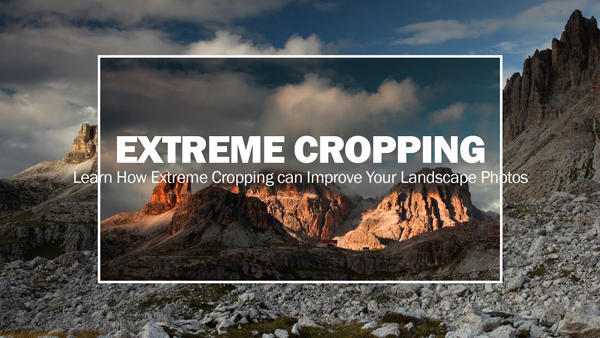 "Create Dramatic Landscape Photos with These Simple ""Extreme Cropping"" Techniques (VIDEO)"