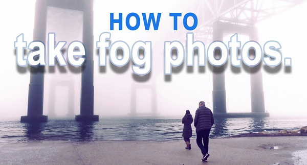 """Here's How to Shoot Fantastic Photographs on Foggy Days with """"Bad Light"""" (VIDEO)"""
