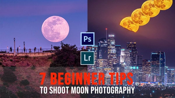 7 Easy Tips for Shooting & Editing Great Photos of the Moon (VIDEO)