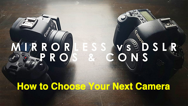 Mirrorless vs. DSLR Cameras: What Should You Buy in 2020? (VIDEO)