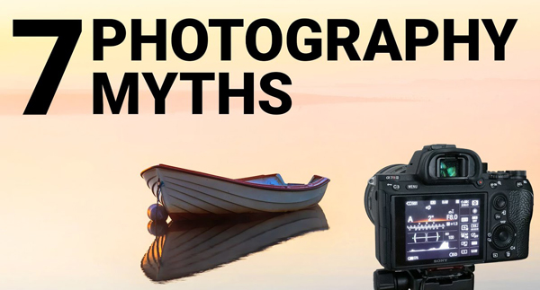 Avoid These 7 Common Photography Myths for Better Landscape Photos (VIDEO)