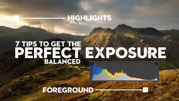 Get PERFECT Exposures Every Time with 7 Shooting & Editing Tips for Outdoor Photos (VIDEO)