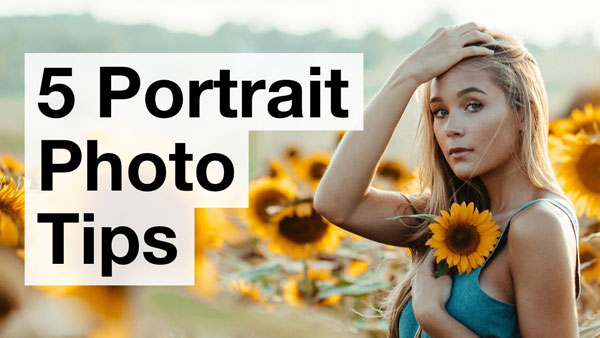 5 Simple Tips for Incredible Portrait Photos (VIDEO)
