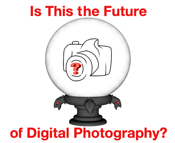 What Does the Future Have in Store for Digital Camera Technology? (VIDEO)