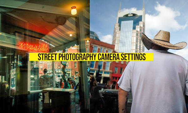 Shoot Stunning Street Photos with These Custom Camera Settings (VIDEO)