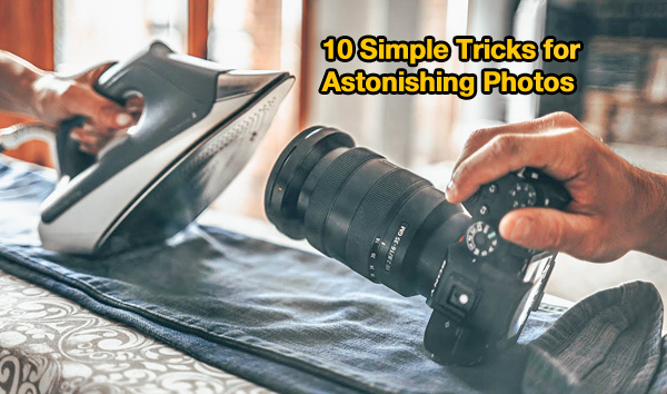 10 Simple But AMAZING Photography Tricks You Can Do at Home (VIDEO)