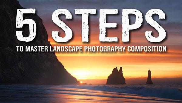 5 Things You Should Do to Capture Better Landscape Photos (VIDEO)
