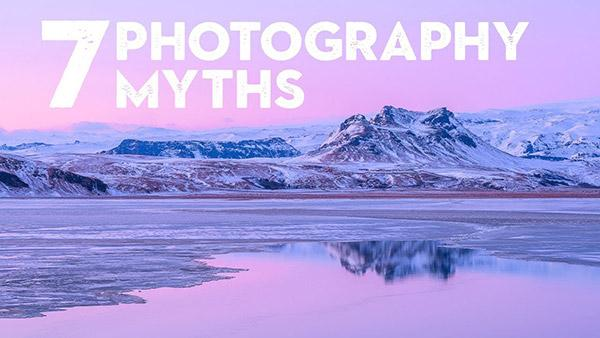 These 7 Popular Photography Myths Are Actually Hurting Your Images (VIDEO)