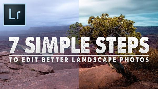 7 Simple Steps to Edit Better Landscape Photos in Lightroom (VIDEO)