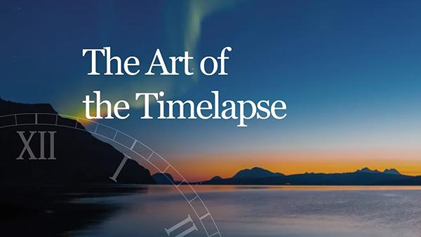 Take 3 Minutes & Learn (Almost) Everything You Need to Know About the Art of Time-Lapse (VIDEO)