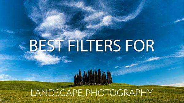 These Are the Best Filters for Landscape Photography, According to Photographer Tom Mackie