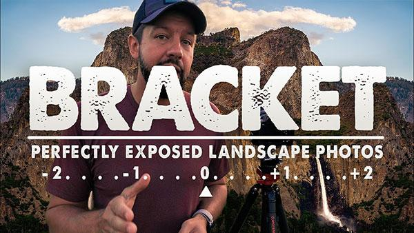 Here's How to Bracket Your Images to Get Perfectly Exposed Landscape Photos Every Time (VIDEO)