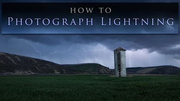 How to Photograph Lightning: Tips from a Storm Chaser (VIDEO)
