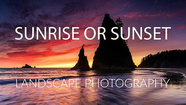 Is It Better to Photograph Sunrises or Sunsets? Tom Mackie Answers the Eternal Question (VIDEO)