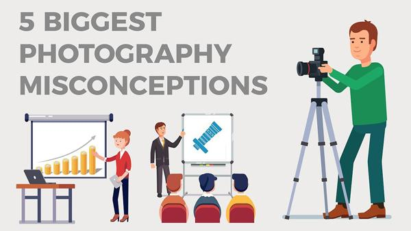 Photo Basics: The 5 Biggest Misconceptions About Photography and What They Mean for You (VIDEO)